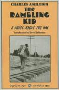 The Rambling Kid: A Novel about the IWW - Ashleigh, Charles