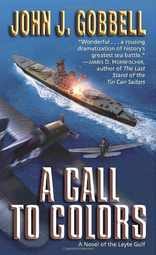 A Call to Colors: A Novel of the Leyte Gulf - John Gobbell