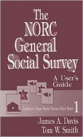 The NORC General Social Survey: A User's Guide