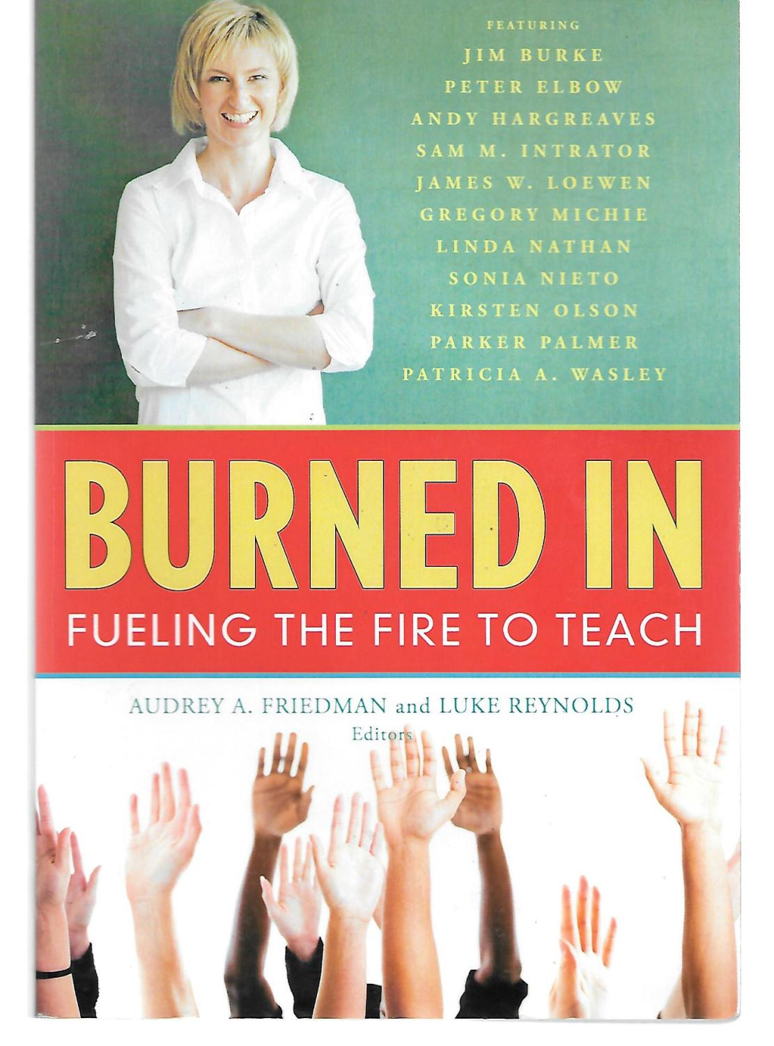 Burned In Fueling The Fire To Teach - Audrey Friedman And Luke Reynolds