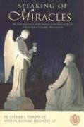 Speaking of Miracles: The Faith Experience at the Basilica of the National Shrine of Saint Ann in Scranton, Pennsylvania - Cassian J. Yuhaus; Richard Frechette