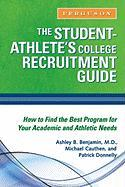 The Student-Athlete's College Recruitment Guide - Benjamin, Ashley B.; Cauthen, Michael; Donnelly, Patrick