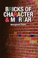 Bricks of Character & Mortar - Faith, Margaret
