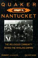 Quaker Nantucket: The Religious Community Behind the Whaling Empire