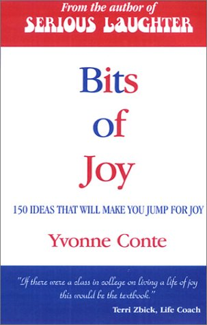 Bits of Joy : Over 100 Ideas That Will Make You Jump for Joy