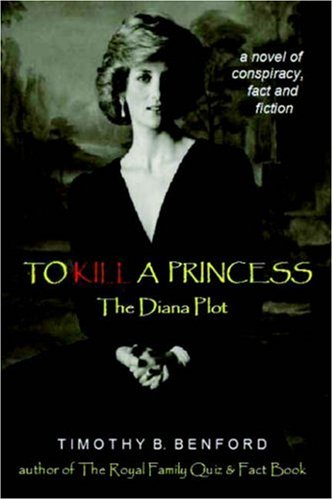 To Kill A Princess - Timothy B. Benford