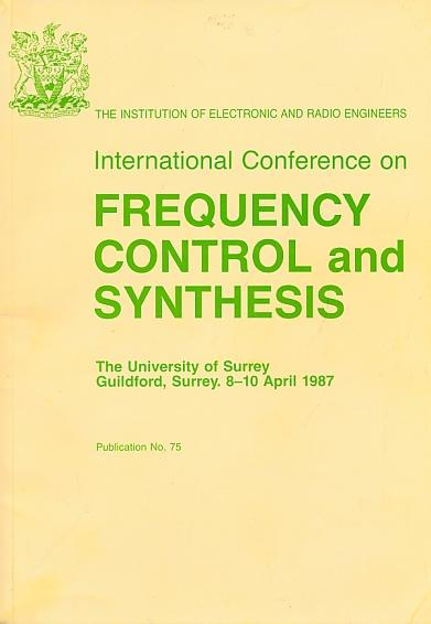 International Conference on Frequency Control and Synthesis. April 1987. IERE Proceeding No 75 - IERE