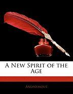 A New Spirit of the Age - Anonymous