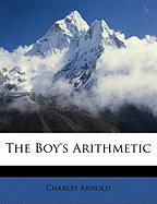 The Boy's Arithmetic - Arnold, Charles