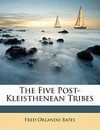 The Five Post-Kleisthenean Tribes - Bates, Fred Orlando