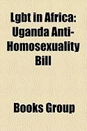 Lgbt in Africa: Uganda Anti-Homosexuality Bill