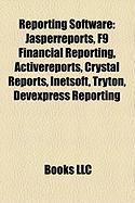 Reporting Software: Jasperreports, F9 Financial Reporting, Activereports, Crystal Reports, Inetsoft, Tryton, Devexpress Reporting