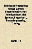 American Corporations: Yahoo!, Sterling Management Systems, American Industrial Systems, Beyondtrust, Hunter Engineering, Traklogg