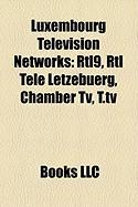 Luxembourg Television Networks: Rtl9, Rtl T L L Tzebuerg, Chamber TV, T.TV