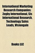 International Marketing Research Companies: Zogby International, Sis International Research, Technology Sales Leads, Visiongain