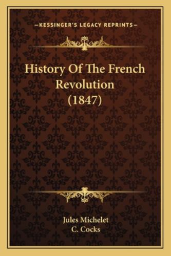 History of the French Revolution - Jules Michelet