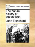 The natural history of superstition. - Trenchard, John