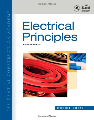 Residential Construction Academy: Electrical Principles - Stephen L. Herman