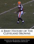 A Brief History of the Cleveland Browns - Jeffrey, Sb