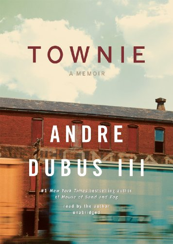 Townie: A Memoir (Library Edition) - Andre Dubus III