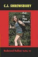 Evil in Pine Woods - Shrewsbury, C. J.