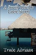 A South-Pacific Love Story - Adriaan, Trude