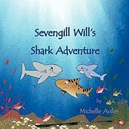 Sevengill Will's Shark Adventure - Aviles, Michelle