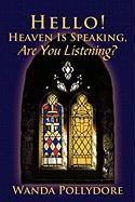 Hello! Heaven Is Speaking, Are You Listening? - Pollydore, Wanda