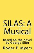 Silas: A Musical - Myers, Roger P.
