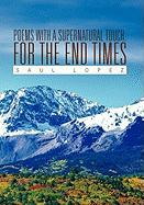 Poems with a Supernatural Touch: For the End Times - Lopez, Saul