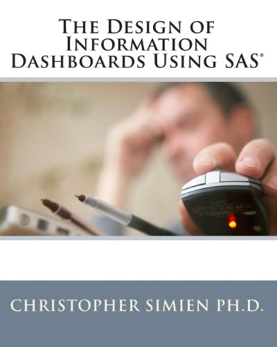 The Design of Information Dashboards Using SAS (Paperback) - Christopher Simien Ph D