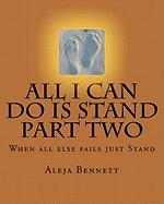 All I Can Do Is Stand Part Two - Bennett, Aleja