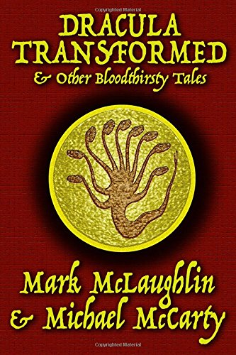 Dracula Transformed & Other Bloodthirsty Tales - McLaughlin, Mark; McCarty, Michael