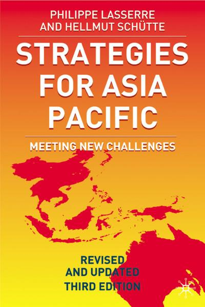 Strategies for Asia Pacific : Building the Business in Asia - Philippe Lasserre