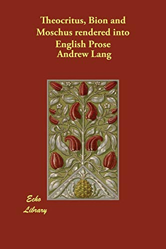 Theocritus, Bion and Moschus Rendered Into English Prose (Paperback)