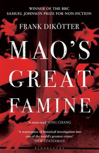 Mao's Great Famine: The History of China's Most Devastating Catastrophe, 1958-62 - Diktter, Frank