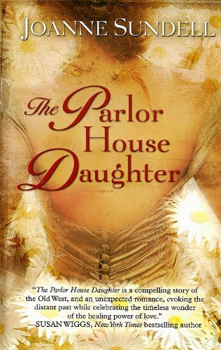 The Parlor House Daughter (Thorndike Press Large Print Historical Fiction) - Sundell, Joanne