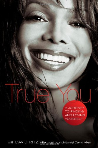 True You: A Journey to Finding and Loving Yourself - Janet Jackson