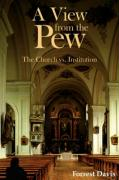 A View from the Pew: The Church vs. Institution - Davis, Forrest