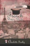 The French Magic Show - Saxby, Charlotte