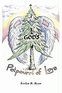 God's Potpourri of Love - Ryan, Evelyn B.