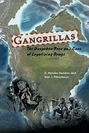 Gangrillas: The Unspoken Pros and Cons of Legalizing Drugs - Beddow, D. Mendez; Thibodeaux, Sam J.