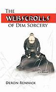 The Webscrolls of Dim Sorcery - Rennick, Deron