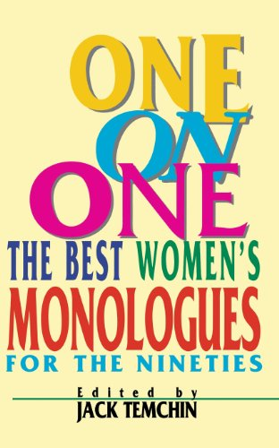 One on One: The Best Women's Monologues for the Nineties (Applause Acting Series) - Jack Temchin