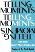 Telling Moments: Fifteen Gay Monologues