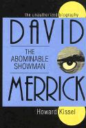 David Merrick - The Abominable Showman: The Unauthorized Biography