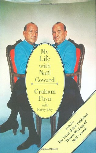 My Life with Noel Coward (Includes the Never-Before-Published Theatre Writings of Noel Coward) - Graham Payn