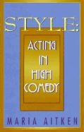 Style: Acting in High Comedy