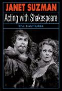 Acting with Shakespeare: The Comedies