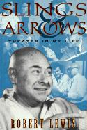 Slings and Arrows: Theater in My Life